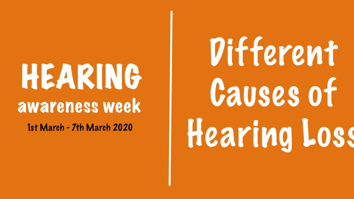 Hearing Awareness Week – Causes of Hearing Loss